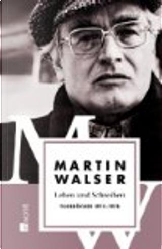 Leben und Schreiben by Martin Walser