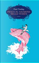Pesca al salmone nello Yemen by Paul Torday