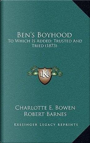 Ben's Boyhood by Charlotte E. Bowen