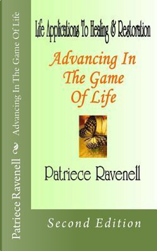 Advancing in the Game of Life by Patriece Ravenell