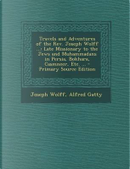 Travels and Adventures of the REV. Joseph Wolff ... by Joseph Wolff