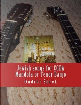 Jewish songs for CGDA Mandola or Tenor Banjo by Ondrej Sarek