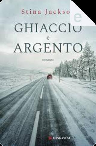 Ghiaccio e argento by Stina Jackson
