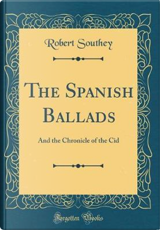 The Spanish Ballads by Robert Southey