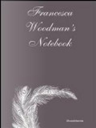 Francesca Woodman's Notebook by Francesca Woodman