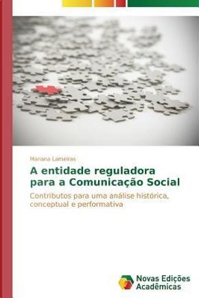 A entidade reguladora para a Comunicação Social by Mariana Lameiras