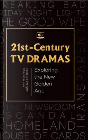 21st-Century TV Dramas by Amy M. Damico