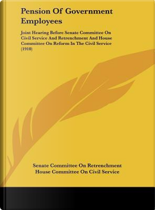Pension of Government Employees by Commit Senate Committee on Retrenchment