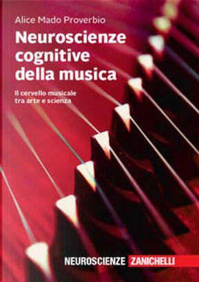 Neuroscienze cognitive della musica by Alice Mado Proverbio