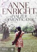 Il valzer dimenticato by Anne Enright