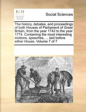 The History, Debates, and Proceedings of by Multiple Contributor