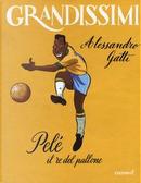 Pelé il re del pallone. Ediz. a colori by Alessandro Gatti