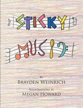 Sticky Music by Brayden Weinrich