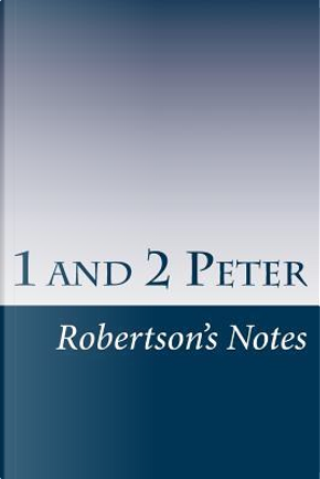 1 and 2 Peter by John C. Robertson