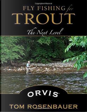 Fly Fishing for Trout by Tom Rosenbauer