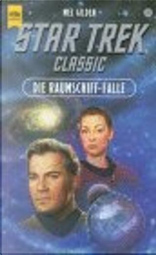 Die Raumschiff-Falle. Star Trek. by Mel Gilden