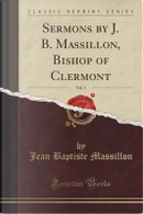 Sermons by J. B. Massillon, Bishop of Clermont, Vol. 3 (Classic Reprint) by Jean Baptiste Massillon