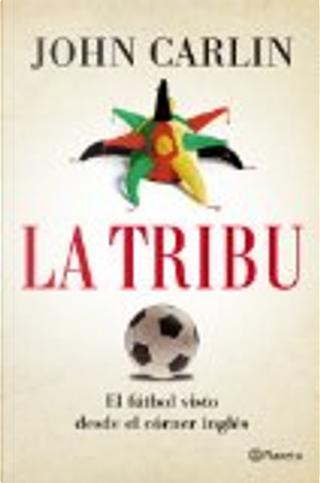 La tribu by John Carlin