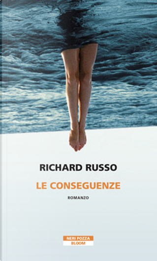 Le conseguenze by Richard Russo
