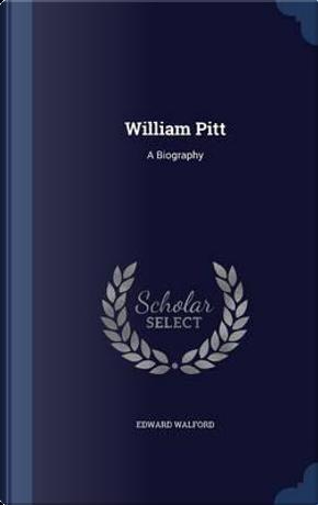 William Pitt by Edward Walford