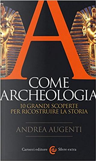 A come archeologia by Andrea Augenti