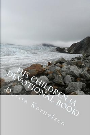 His Children by Dorita Lynn Kornelsen