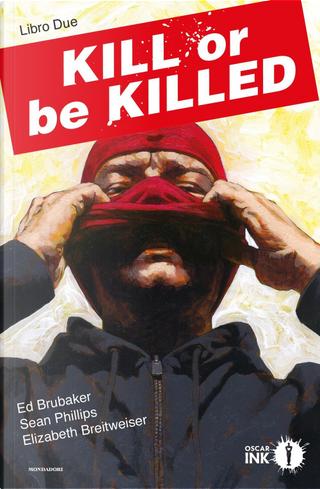 Kill or be killed. Libro Due by Ed Brubaker, Elizabeth Breitweiser, Sean Phillips