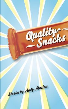 Quality Snacks by Andy Mozina