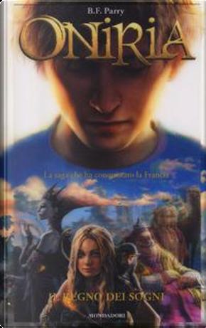 Il regno dei sogni. Oniria by B. F. Parry