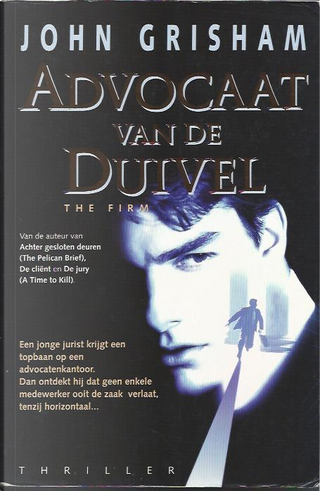 Advocaat van de duivel by John Grisham