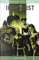 Iron Fist Vol. 6 by Arturo Lozzi, Cullen Bunn, Dan Brereton, David Lapham, Duane Swierczynski, Jason Aaron, Khari Evans, Mico Suayan, Rick Spears, Tim Green II