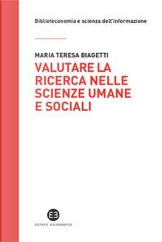Valutare la ricerca nelle scienze umane e sociali. Potenzialità e limiti della «library catalog analysis» by Maria Teresa Biagetti
