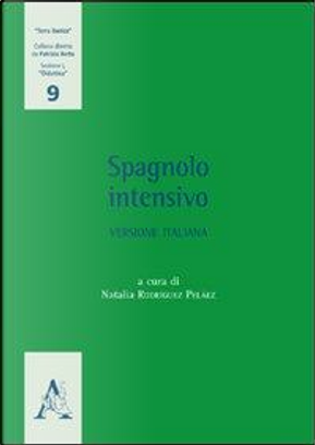 Spagnolo intensivo. Versione italiana. Ediz. italiana e spagnola by Natalia Rodríguez Peláez
