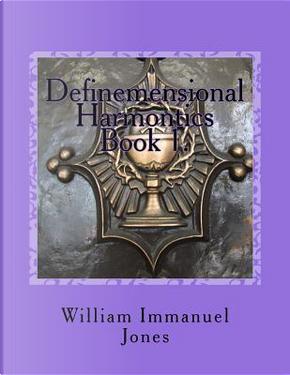 Definemensional Harmontics by William Immanuel, Jr. Jones