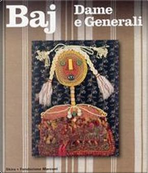 Baj. Dame e generali 1960-1975 by