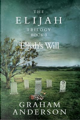 Elijah's Will by Graham Anderson