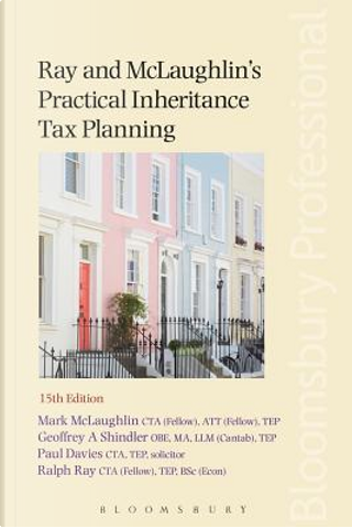 Ray and Mclaughlin's Practical Inheritance Tax Planning by Mark McLaughlin