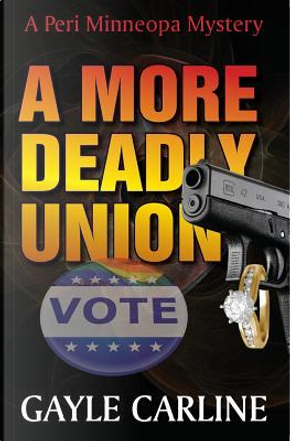 A More Deadly Union by Gayle Carline