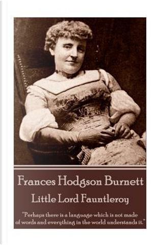 Frances Hodgson Burnett - Little Lord Fauntleroy by Frances Hodgson Burnett