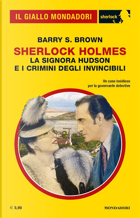 Sherlock Holmes: La signora Hudson e i crimini degli invincibili by Barry S. Brown