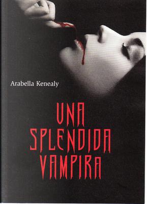 Una splendida vampira by Arabella Kenealy