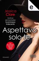 Aspettavo solo te by Jessica Clare