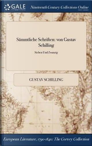 Sämmtliche Schriften by Gustav Schilling