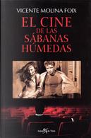 El cine de las sábanas húmedas by Vicente Molina Foix
