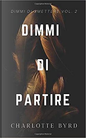 Dimmi di partire by Charlotte Byrd