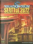 Seattle 2072 by Bill Aguiar, Jason Andrew, Steve Kenson