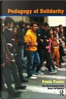Pedagogy of Solidarity by Paulo Freire