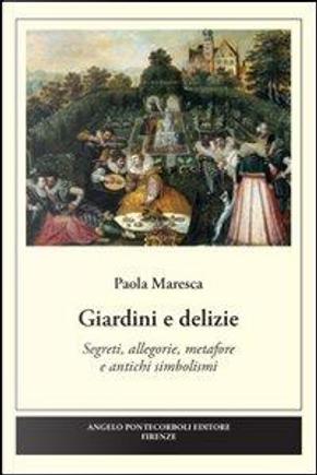 Giardini e delizie by Paola Maresca