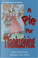 A Pie for Thanksgiving by Paul Evans