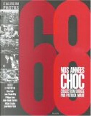 68, nos années choc by Collectif, Irène Frain, Jean-Claude Carriere, Jean-Claude Killy, Philippe Labro